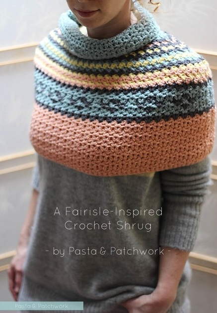 Pasta & Patchwork Winter 2014-15 Project Round-up: Fairisle-inpspired Crochet Shrug