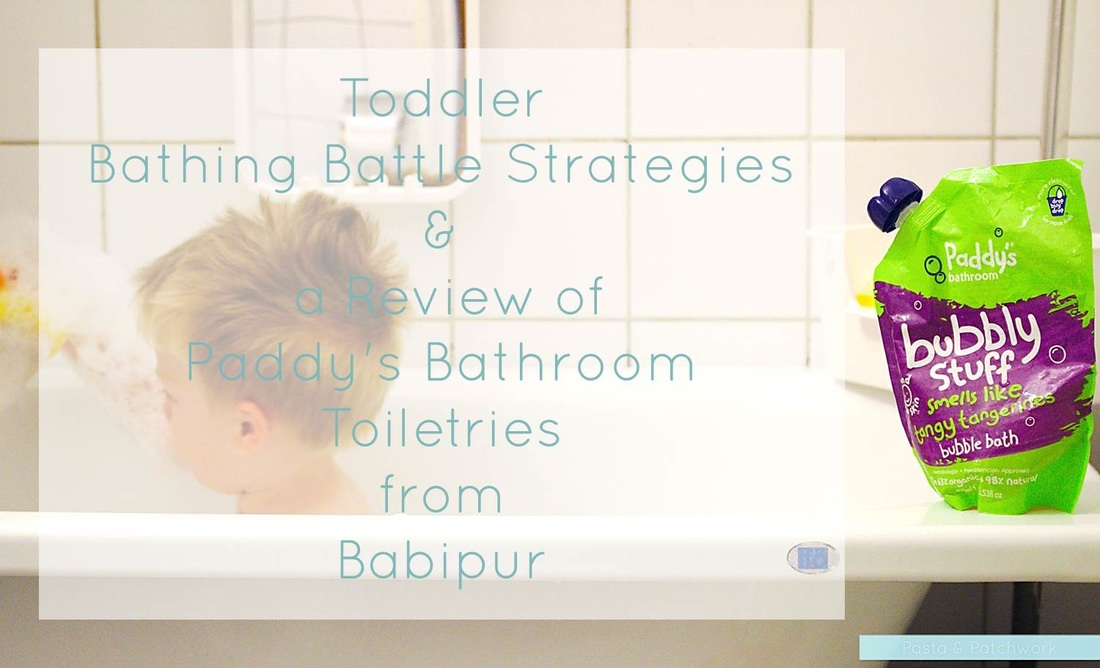 Toddler Bathing Battle Strategies & Review of Paddy's Bathroom Toiletries from Babipur | Pasta & Patchwork Blog
